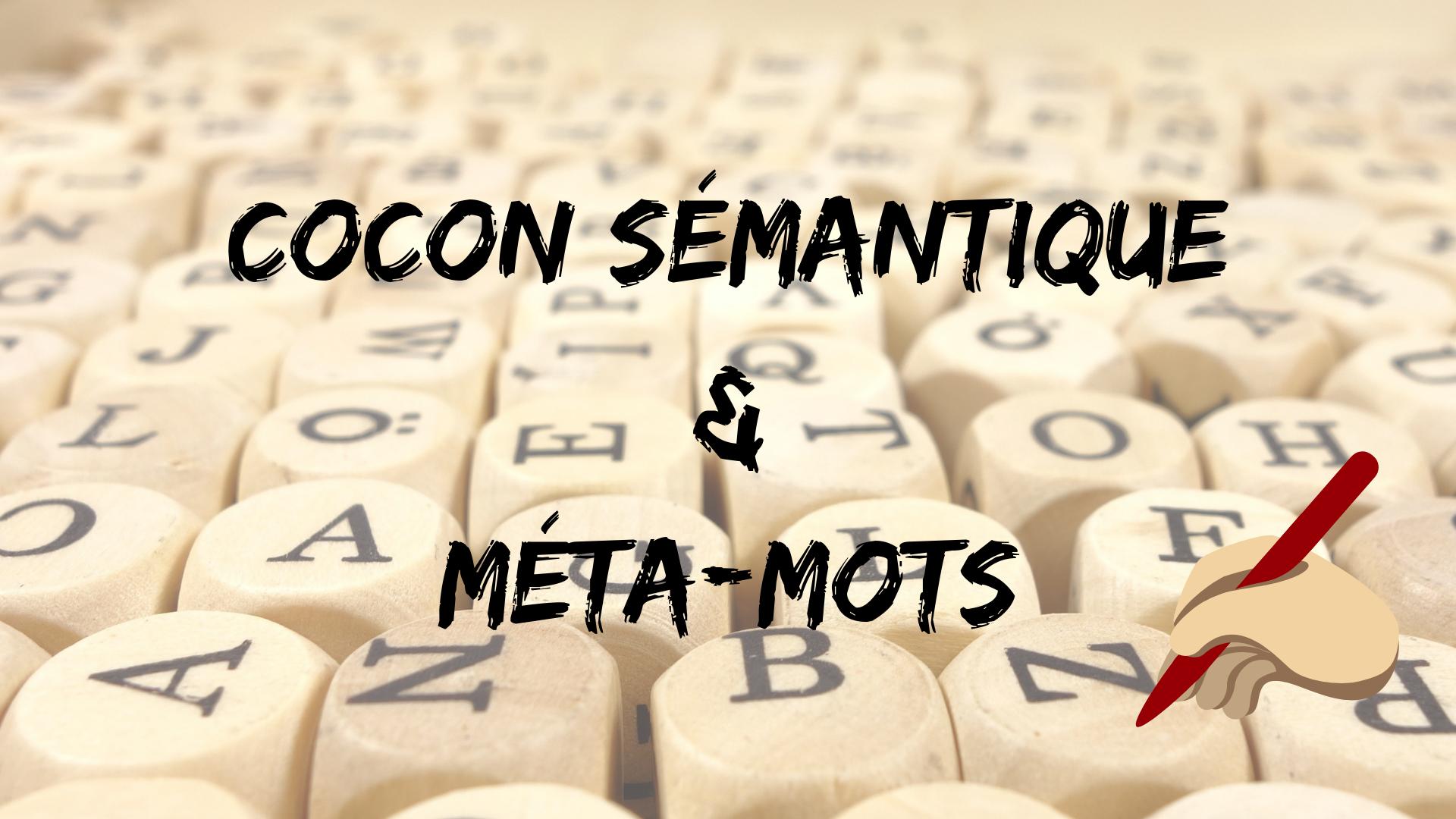 Le cocon sémantique, ce que vous devez savoir